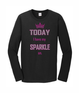 Gildan Today I Have My Sparkle On Pink Silver Glitter Black Long Sleeve Tee