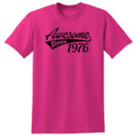 Awesome Since Pink T-Shirt